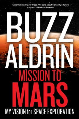 Mission to Mars By Aldrin, Buzz/ David, Leonard